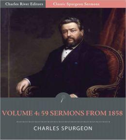 Classic Spurgeon Sermons Volume 4: 60 Sermons from 1858 (Illustrated)