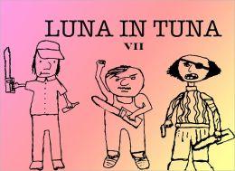 Luna in Tuna No.7
