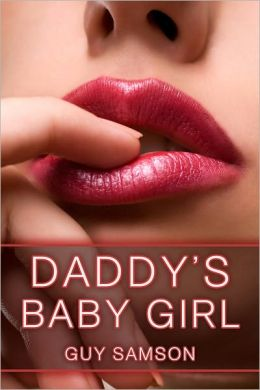 Daddy S Baby Girl Incest Se Story
