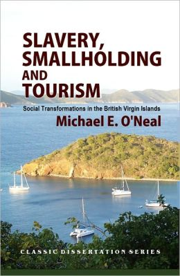 Slavery, Smallholding and Tourism: Social Transformations in the British Virgin Islands