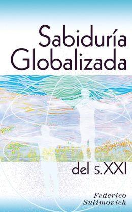 Sabiduria Globalizada del sXXI