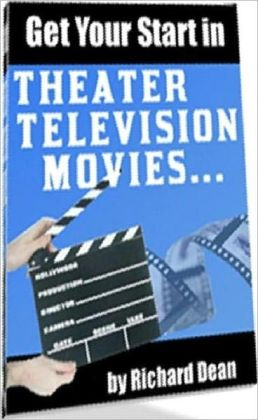 eBook aBout Getting Your Start In Theater, Television, Movies