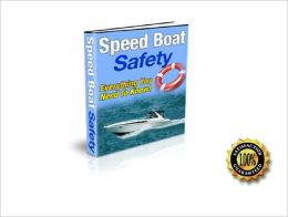Speed Boat Safety- Everything You Should Know! AAA+++