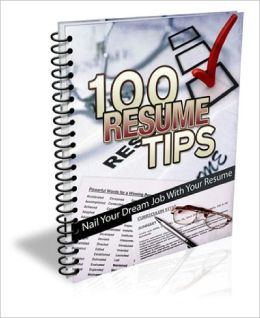 100 Resume Tips EVERY Job Applicant Should Know!