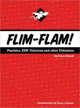 Flim-Flam! Psychics: ESP, Unicorns, and Other Delusions