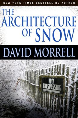 The Architecture of Snow (The David Morrell Short Fiction Collection #4)