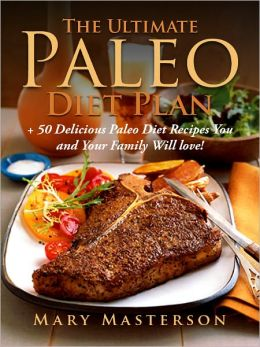 Paleo Diet Cookbook: 50 Delicious Recipes You're Sure To Love!