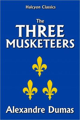 The Three Musketeers by Alexandre Dumas [Unabridged Edition]