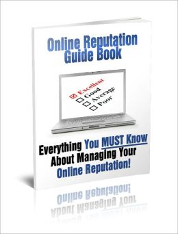 Online Reputation Guide Book Everything You Must Know About Managing Your Online Reputation