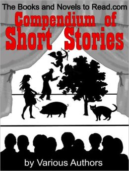 The Books and Novels to Read Compendium of Short Stories by Various Authors