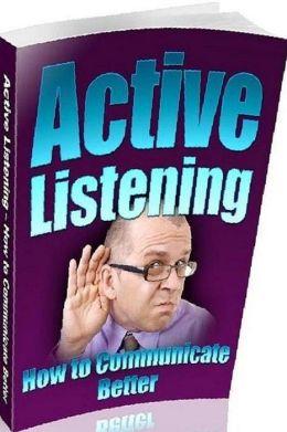 Self Esteem eBook - Active Listening How To Communicate Better