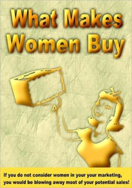 What Makes A Woman Buy
