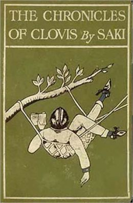The Chronicles Of Clovis: A Satire, Short Story Collection, Humor Classic By Saki!