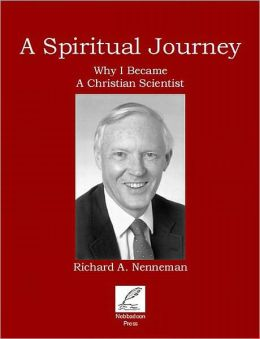 A Spiritual Journey: Why I Am A Christian Scientist