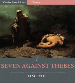 Seven Against Thebes (Illustrated)