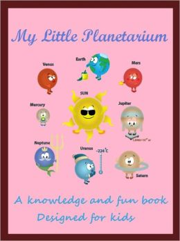 Kids Knowledge Book About Universe And Planets : My Little Planetarium