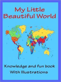 Kids Knowledge Book About World : My Little Beautiful World