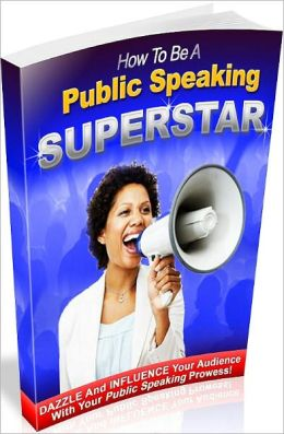 Inspiration & Personal Growth eBook - How To Be A Public Speaking Superstar - Know and apply the basic rules and principles of public speaking.