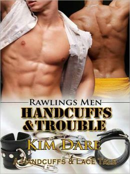 Handcuffs and Trouble [Rawlings Men]