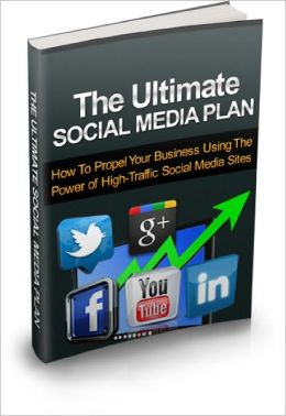 The Ultimate Social Media Plan How to develop a winning social media marketing plan