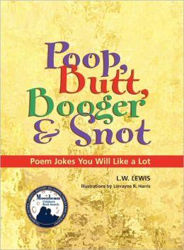 Poop, Butt, Booger & Snot