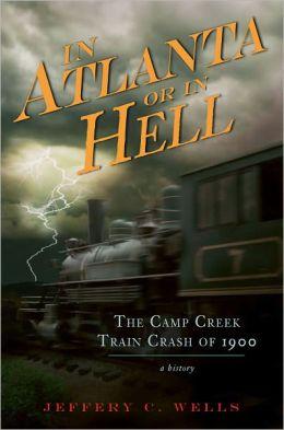 In Atlanta or in Hell (GA): The Camp Creek Train Crash of 1900