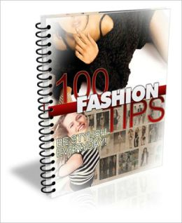 100 Fashion Tips EVERY Fashion Enthusiast Should Know!
