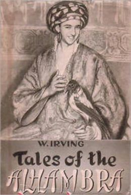 Tales Of The Alhambra: A Short Story Collection, Fiction and Literature, History Classic By Washinton Irving!
