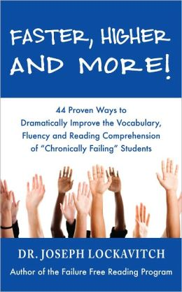 Faster, Higher and More! 44 Proven Ways to Dramatically Improve the Vocabulary, Fluency and Reading Comprehension of