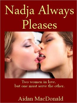 Nadja Always Pleases (an erotic BDSM love story)
