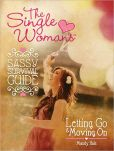 Book Cover Image. Title: The Single Woman's Sassy Survival Guide:  Letting Go and Moving On, Author: Mandy Hale