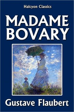 Madame Bovary by Gustave Flaubert [Unabridged Edition]
