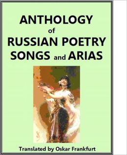 ANTHOLOGY of RUSSIAN POETRY: SONGS and ARIAS