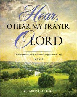 HEAR, O HEAR MY PRAYER, O LORD: