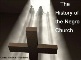 The History of the Negro Church (Illustrated)