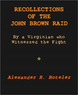 Recollections of the John Brown Raid