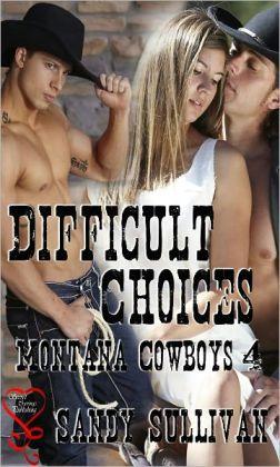 Difficult Choices (Montana Cowboys 4)