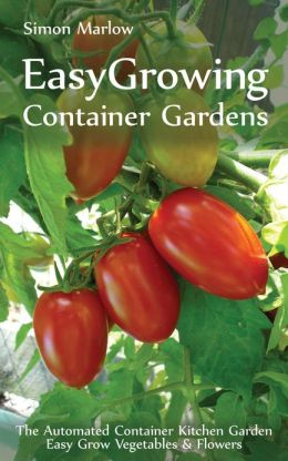 Easy Growing Container Gardens