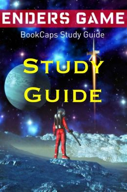 Study Guide: Ender's Game (A BookCaps Study Guide)