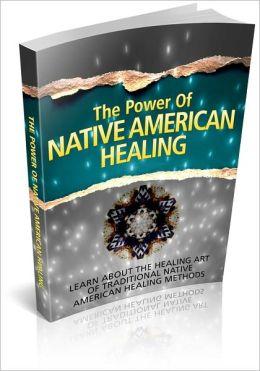 The Power Of Native American Healing! AAA+++