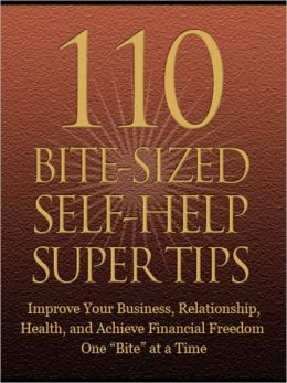 110 Bite-Sized Self-Help Super Tips