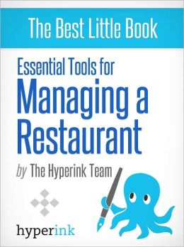 Essential Tools For Managing A Restaurant Business (How To Manage A Restaurant)