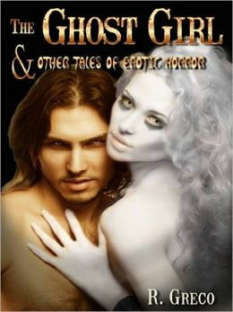 THE GHOST GIRL AND OTHER TALES OF EROTIC