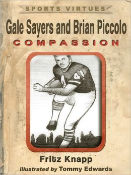 Gale Sayers and Brian Piccolo: Compassion