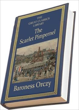 The Scarlet Pimpernel (THE GREAT CLASSICS LIBRARY)