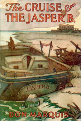 The Cruise Of The Jasper B.: A Pirates Tale Classic By Don Marquis!