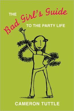 The Bad Girl's Guide to the Party Life