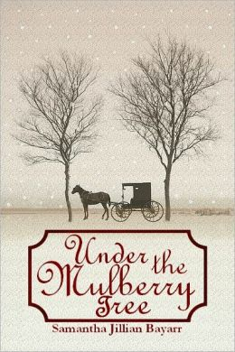 Under the Mulberry Tree: BOOK THREE (Jacob's Daughter: An Amish, Christian Romance)