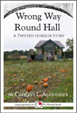 Wrong Way Round Hall: A Scary 15-Minute Horror Story