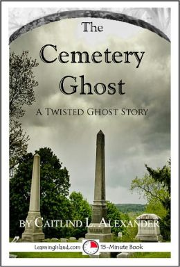 The Cemetery Ghost: A Funny 15-Minute Ghost Story